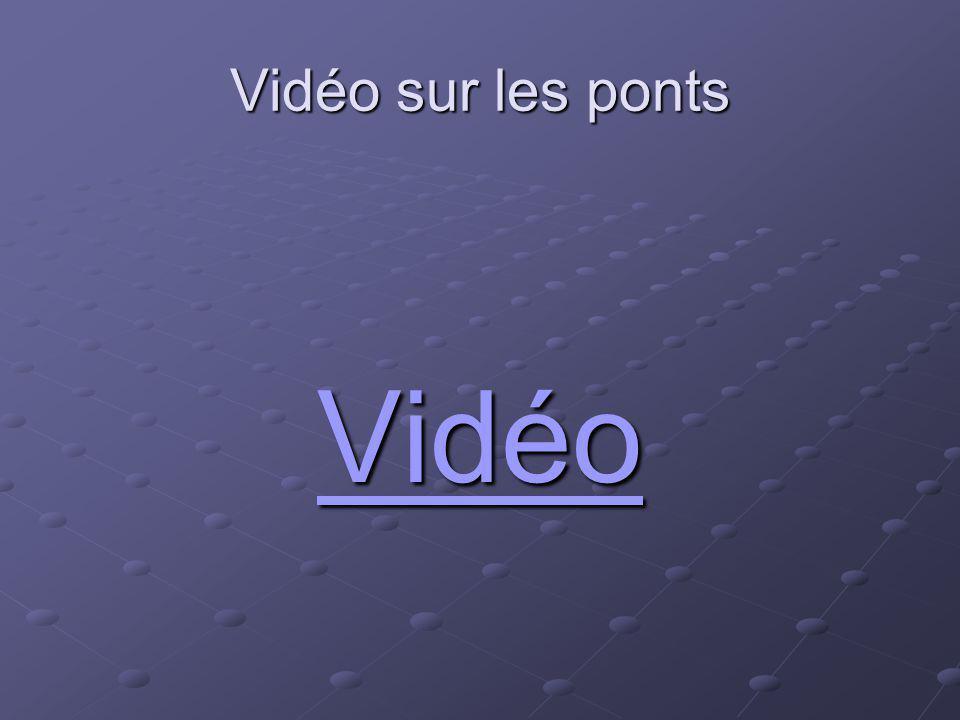 Vidéo sur les ponts Vidéo
