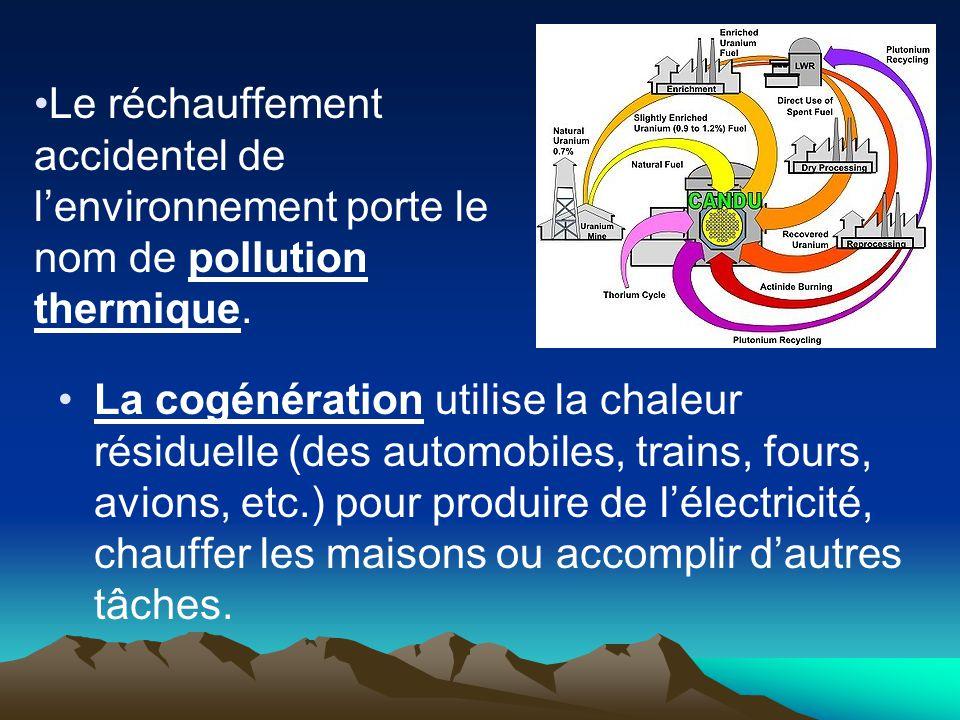 Le réchauffement accidentel de l'environnement porte le nom de pollution thermique.