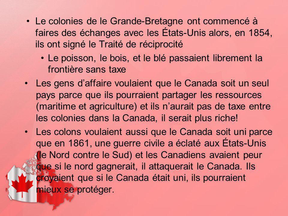 Le colonies de le Grande-Bretagne ont commencé à faires des échanges avec les États-Unis alors, en 1854, ils ont signé le Traité de réciprocité