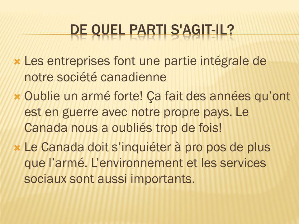 De Quel parti s agit-il Les entreprises font une partie intégrale de notre société canadienne.