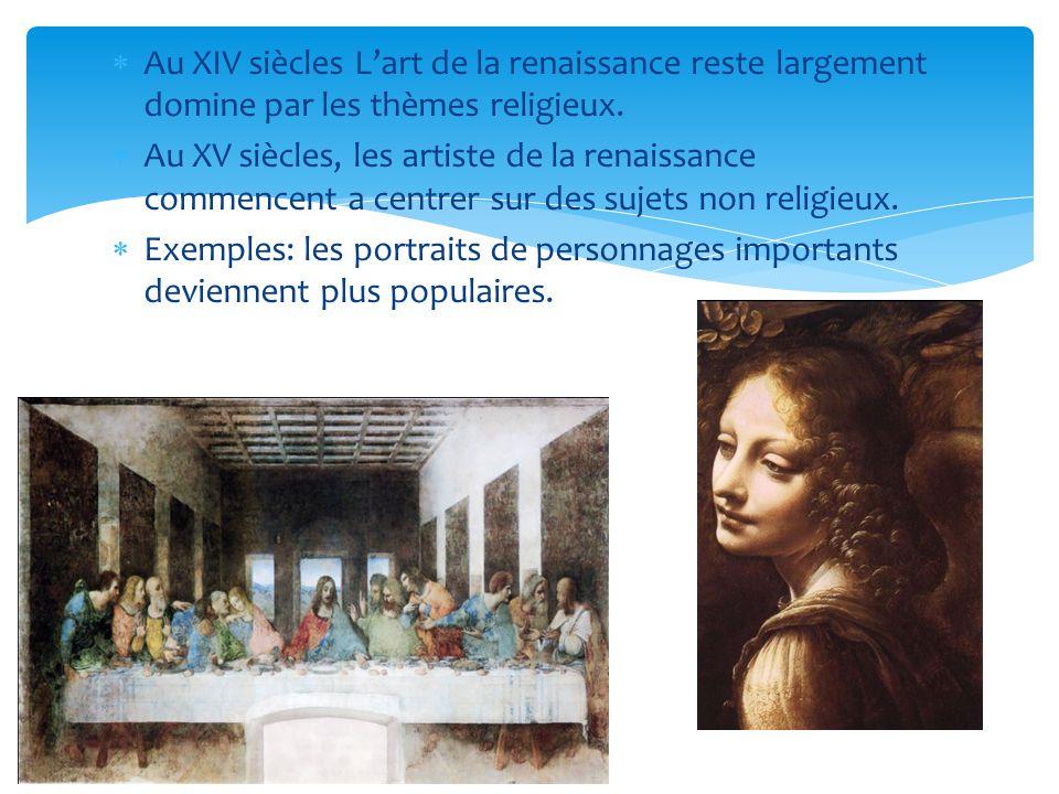 Au XIV siècles L'art de la renaissance reste largement domine par les thèmes religieux.