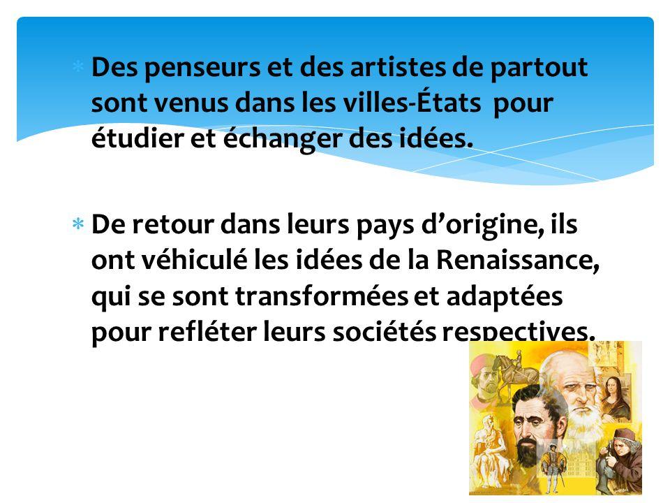 Des penseurs et des artistes de partout sont venus dans les villes-États pour étudier et échanger des idées.
