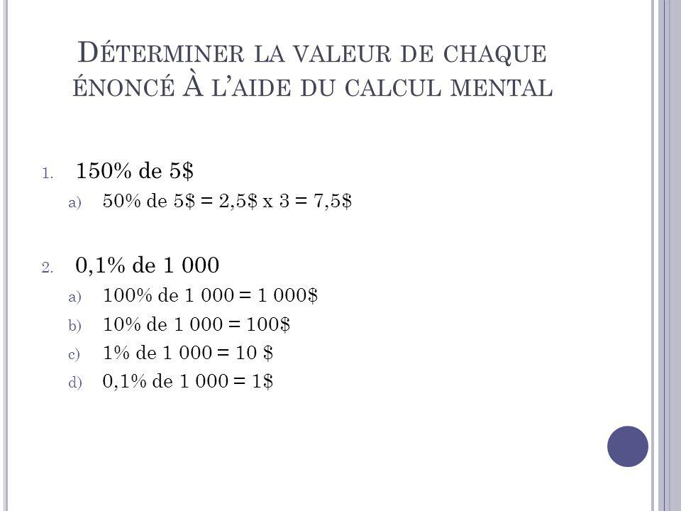 Déterminer la valeur de chaque énoncé À l'aide du calcul mental