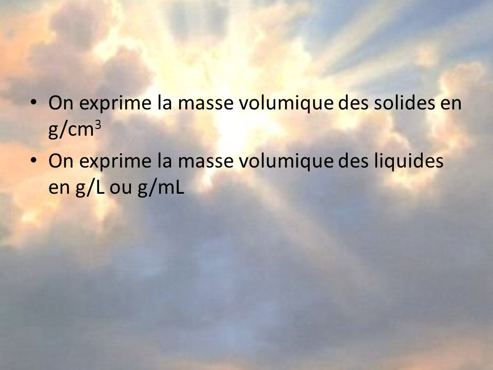 On exprime la masse volumique des solides en g/cm3