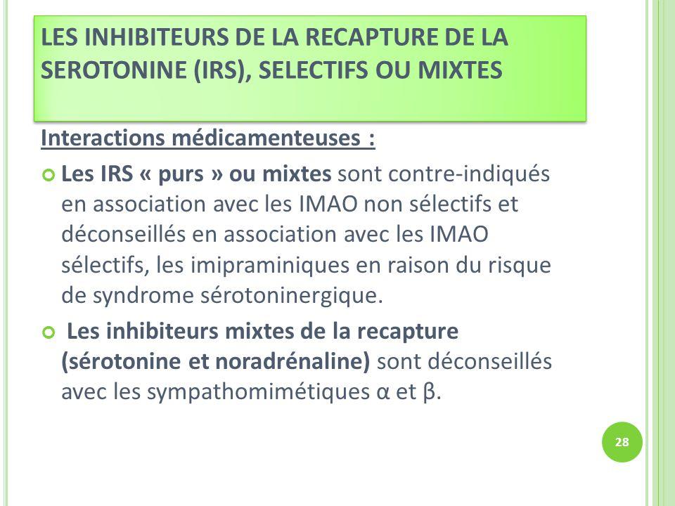 LES INHIBITEURS DE LA RECAPTURE DE LA SEROTONINE (IRS), SELECTIFS OU MIXTES