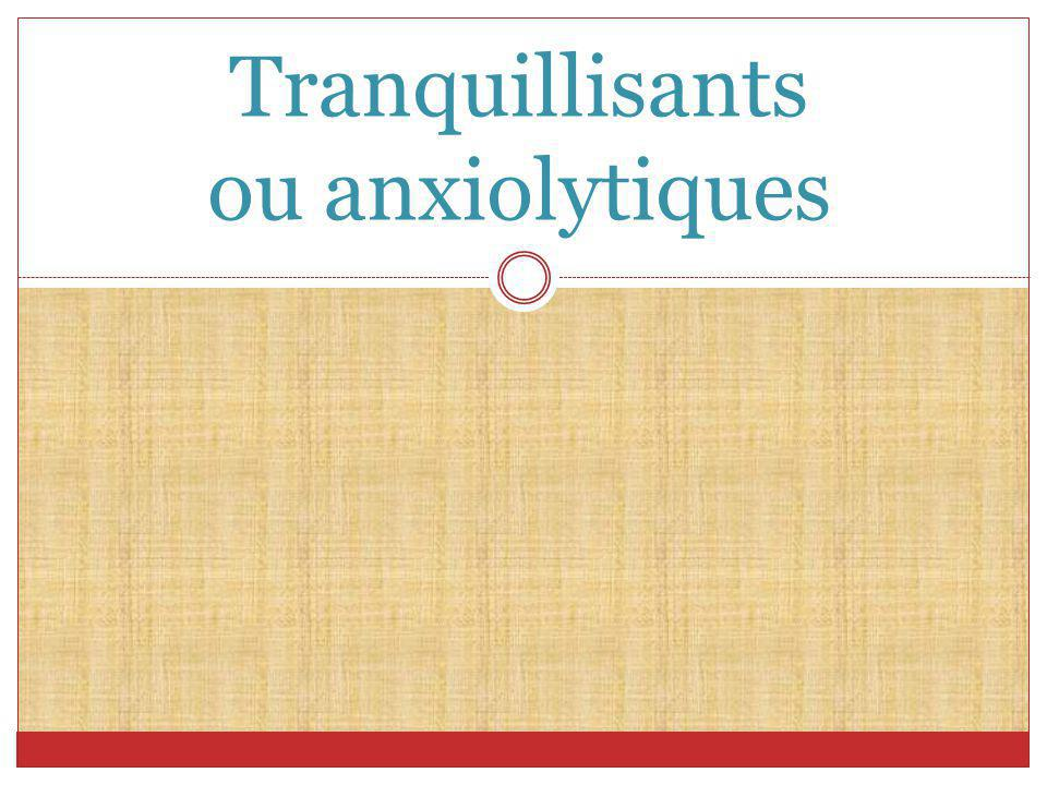 Tranquillisants ou anxiolytiques