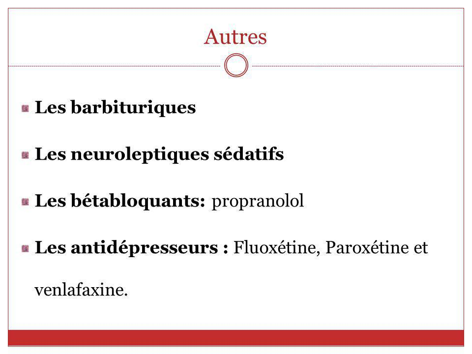 Autres Les barbituriques Les neuroleptiques sédatifs