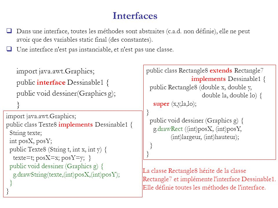 Interfaces import java.awt.Graphics; public interface Dessinable1 {