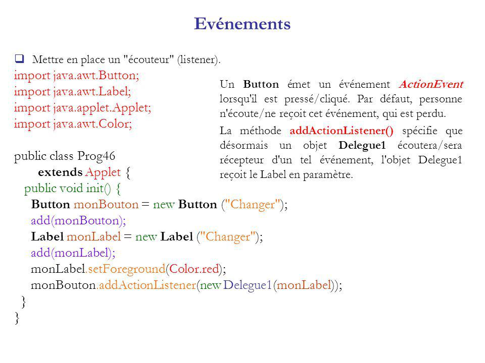 Evénements import java.awt.Button; import java.awt.Label;