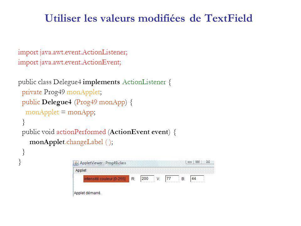 Utiliser les valeurs modifiées de TextField