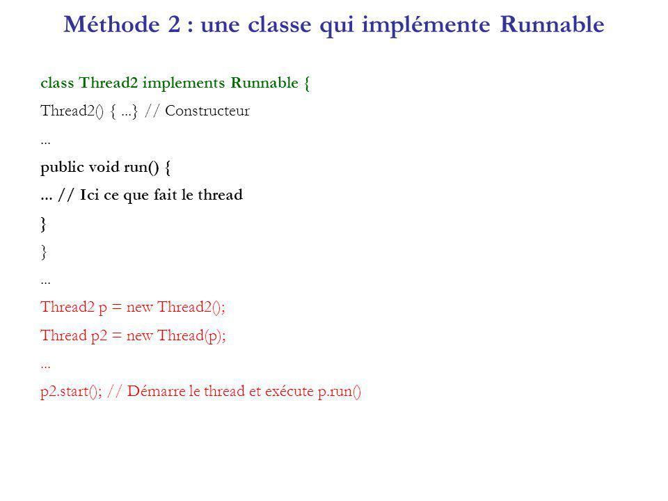 Méthode 2 : une classe qui implémente Runnable