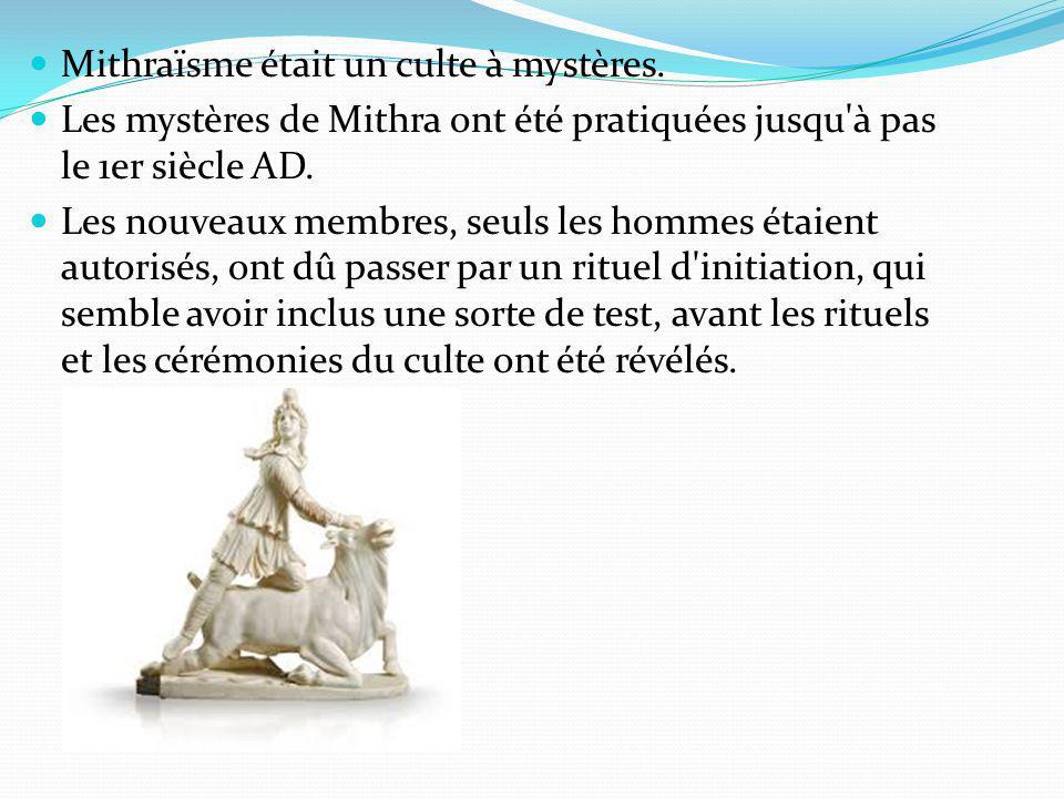 Mithraïsme était un culte à mystères.