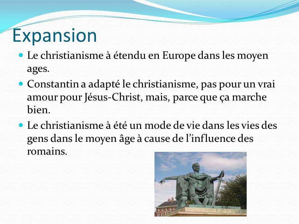 Expansion Le christianisme à étendu en Europe dans les moyen ages.