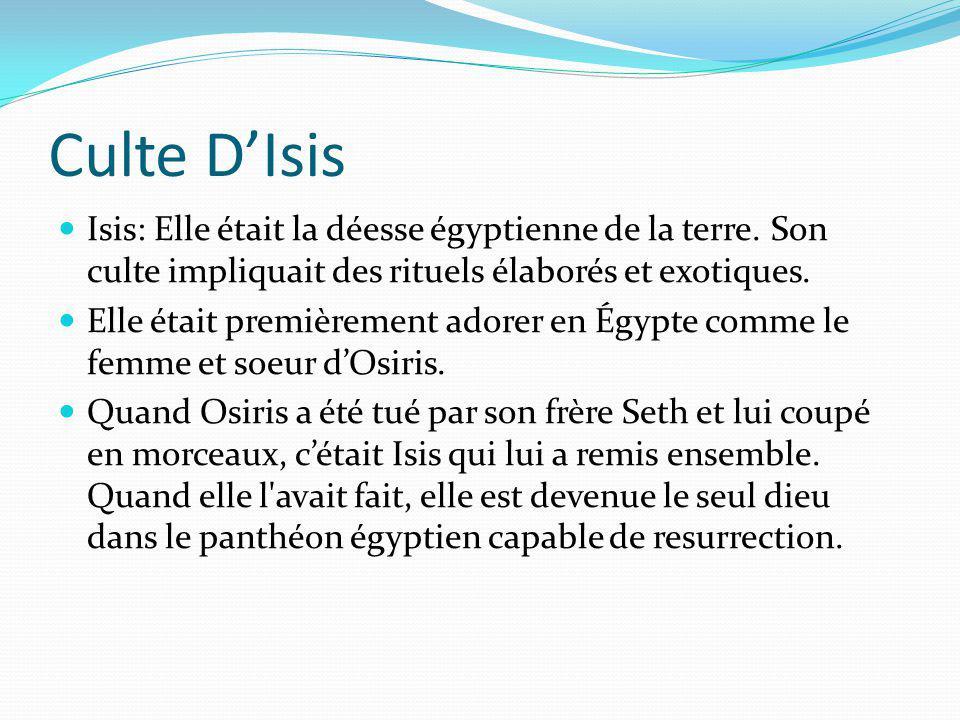 Culte D'Isis Isis: Elle était la déesse égyptienne de la terre. Son culte impliquait des rituels élaborés et exotiques.