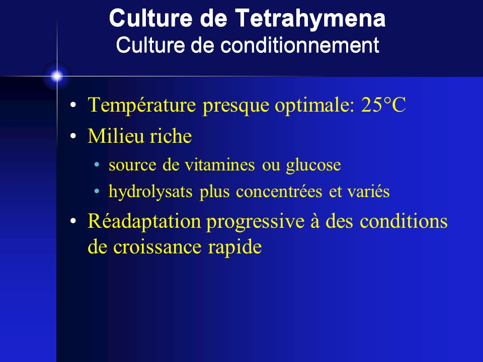 Culture de Tetrahymena Culture de conditionnement