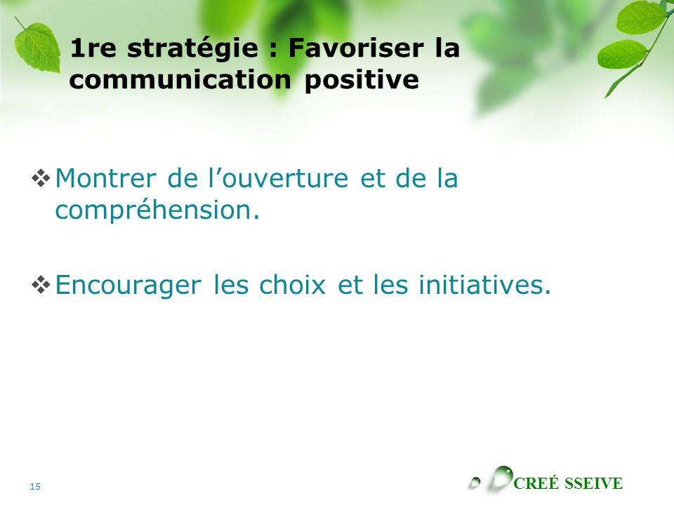 1re stratégie : Favoriser la communication positive