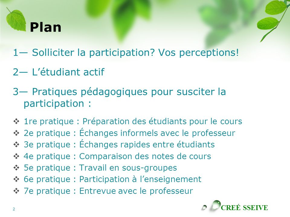 Plan 1— Solliciter la participation Vos perceptions!