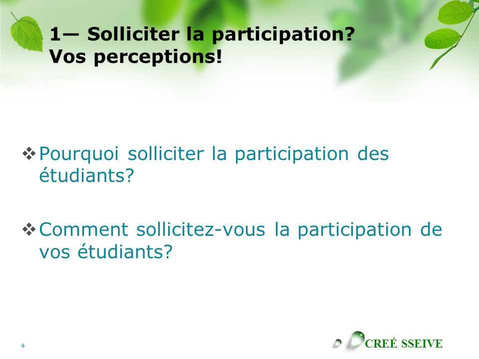 1— Solliciter la participation Vos perceptions!