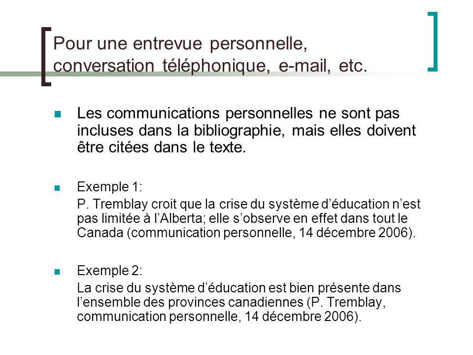 Pour une entrevue personnelle, conversation téléphonique, e-mail, etc.