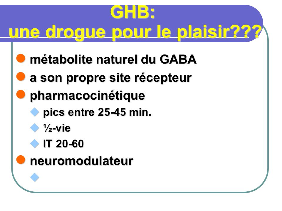GHB: une drogue pour le plaisir