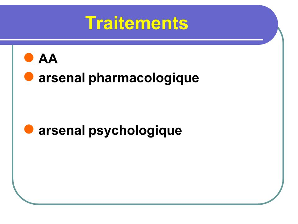 Traitements AA arsenal pharmacologique arsenal psychologique