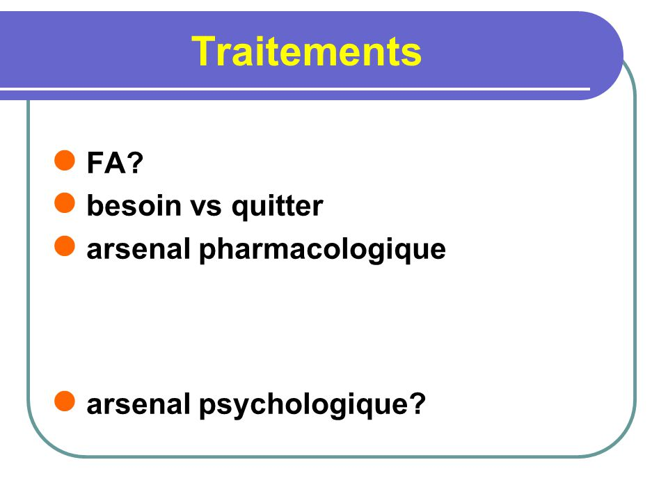 Traitements FA besoin vs quitter arsenal pharmacologique