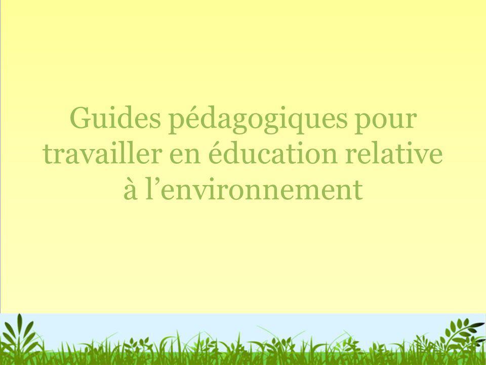 Guides pédagogiques pour travailler en éducation relative à l'environnement