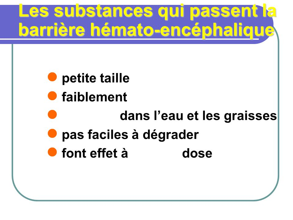 Les substances qui passent la barrière hémato-encéphalique
