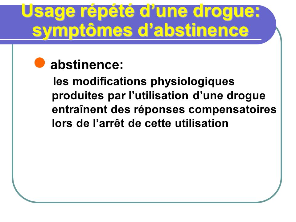 Usage répété d'une drogue: symptômes d'abstinence