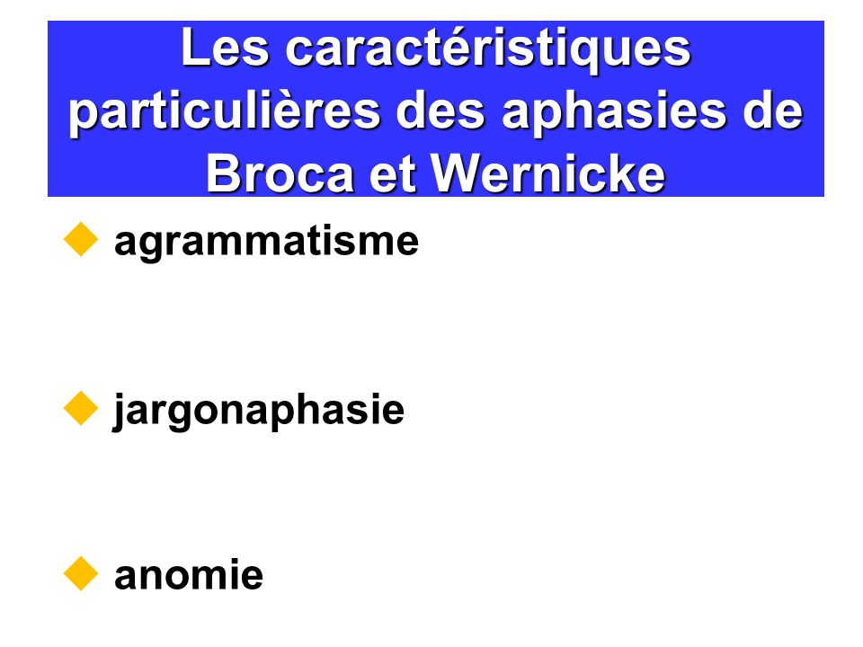 Les caractéristiques particulières des aphasies de Broca et Wernicke