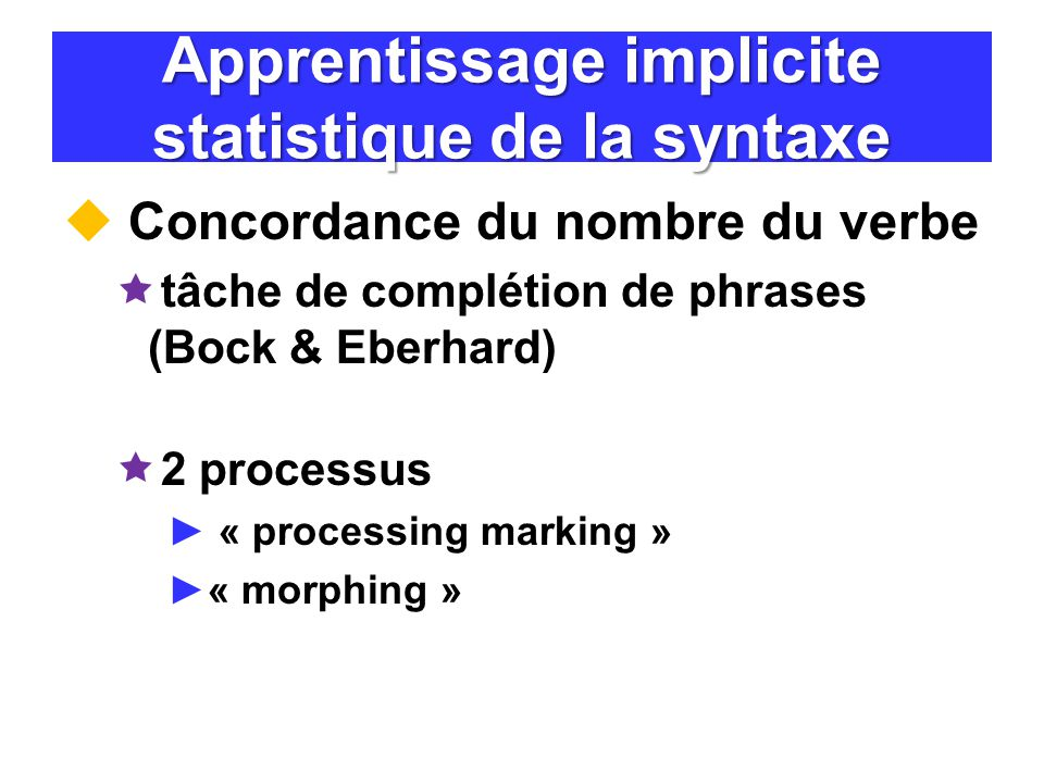 Apprentissage implicite statistique de la syntaxe
