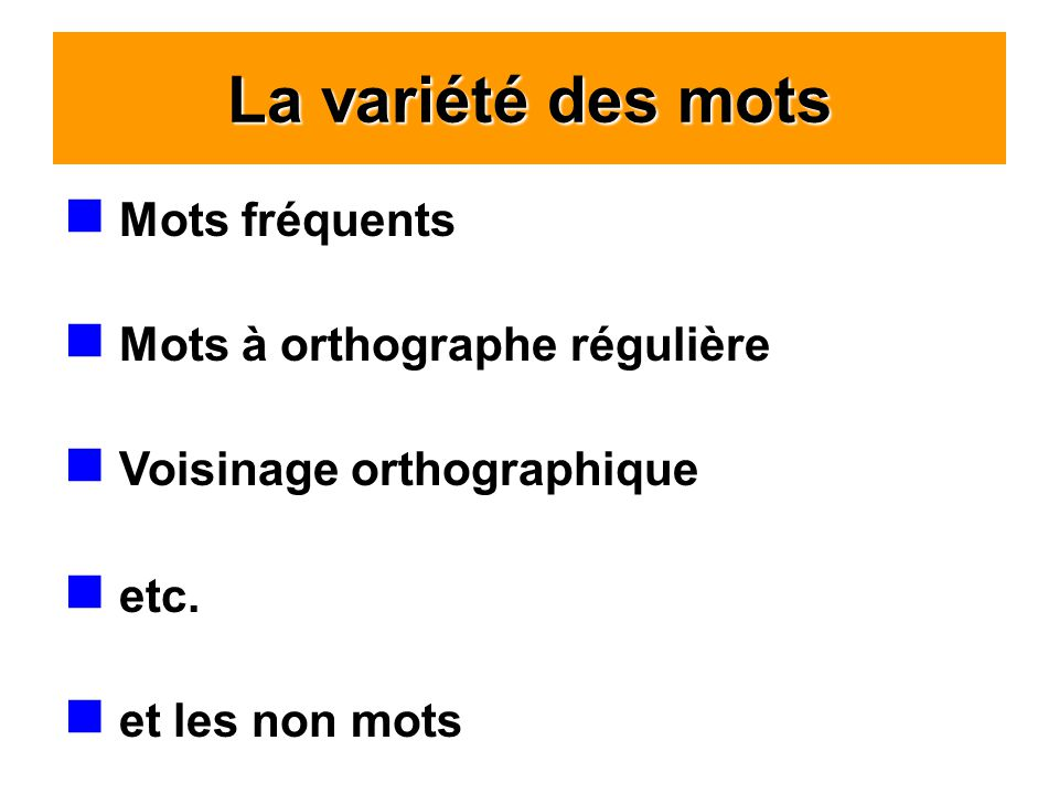 La variété des mots Mots fréquents Mots à orthographe régulière