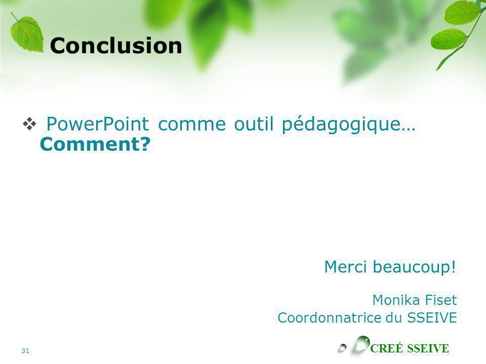 Conclusion PowerPoint comme outil pédagogique… Comment