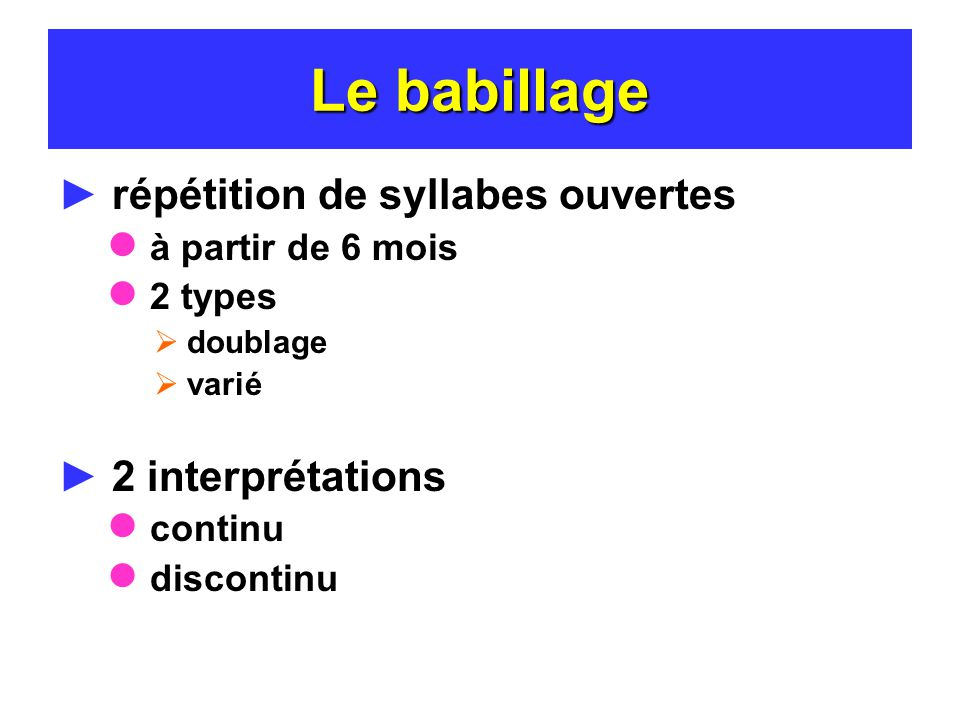 Le babillage répétition de syllabes ouvertes 2 interprétations