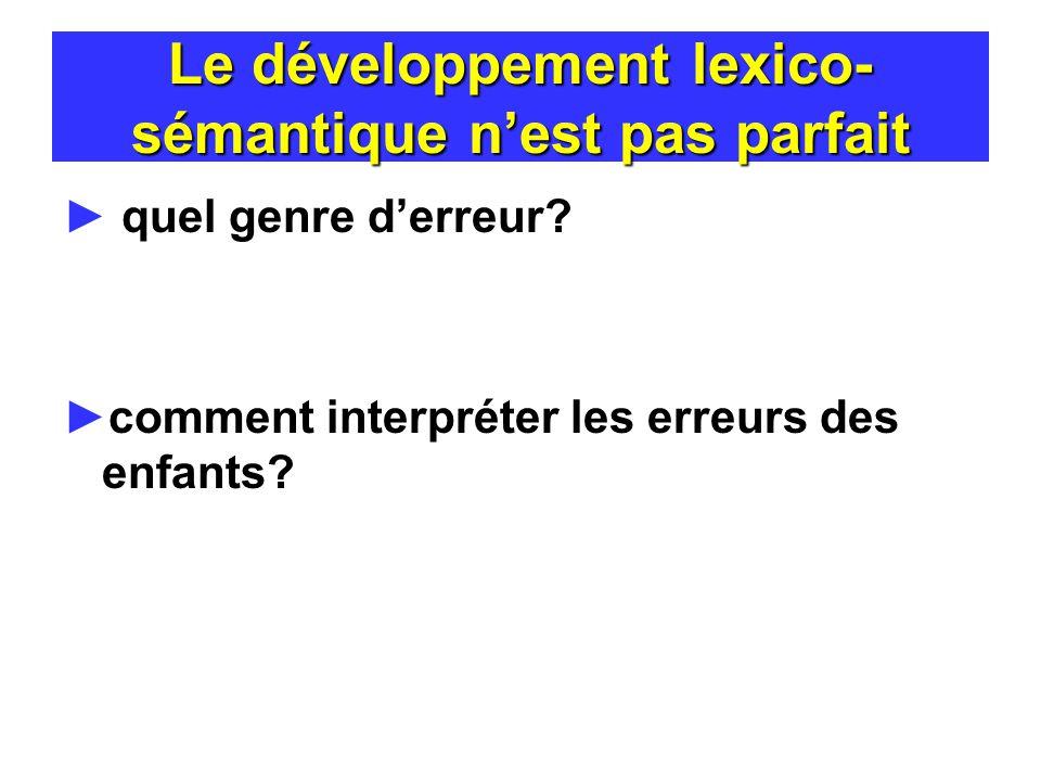 Le développement lexico-sémantique n'est pas parfait