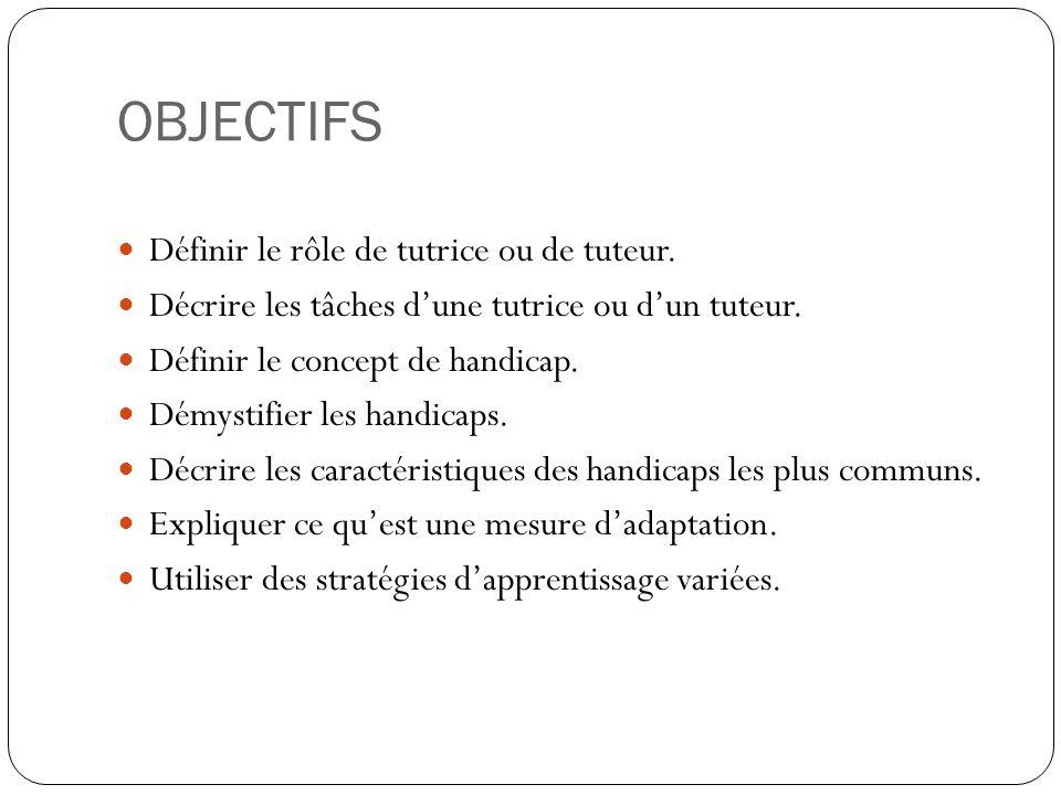 OBJECTIFS Définir le rôle de tutrice ou de tuteur.