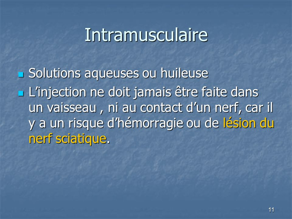 Intramusculaire Solutions aqueuses ou huileuse