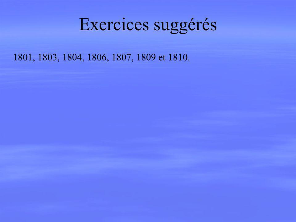 Exercices suggérés 1801, 1803, 1804, 1806, 1807, 1809 et 1810.