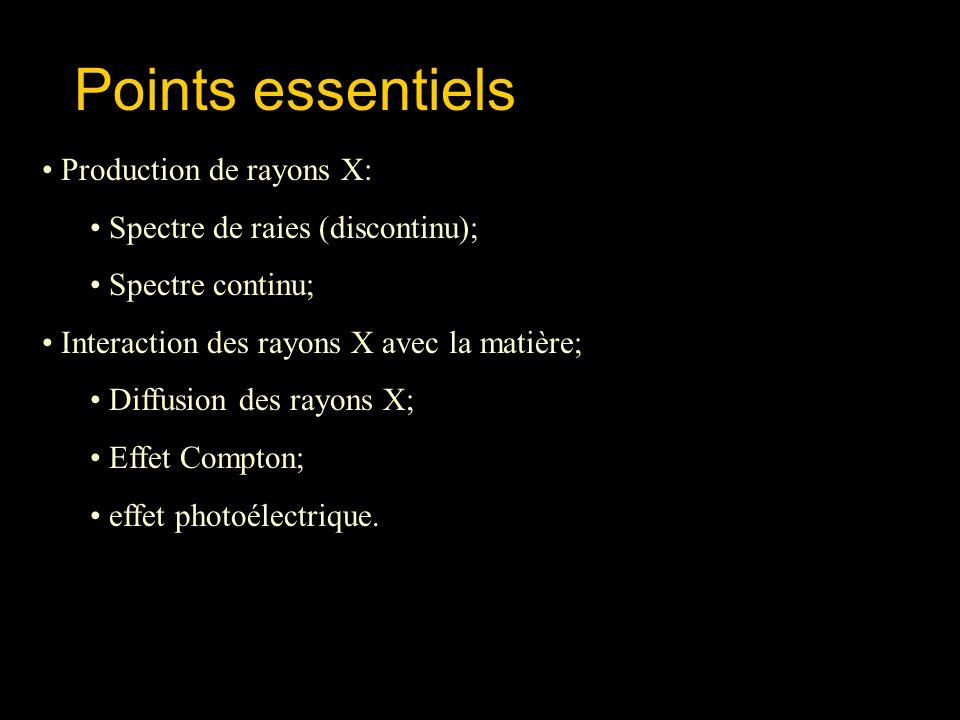Points essentiels Production de rayons X: