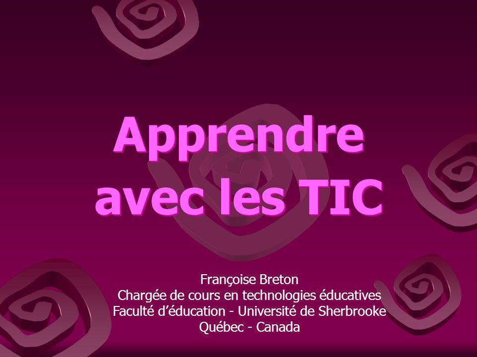 Apprendre avec les TIC Françoise Breton