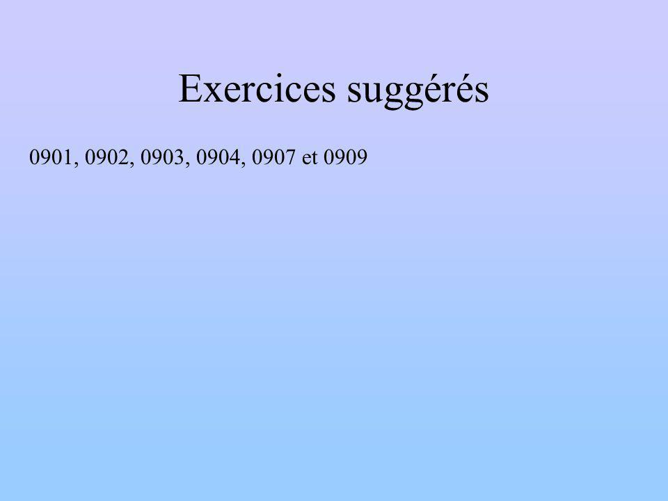 Exercices suggérés 0901, 0902, 0903, 0904, 0907 et 0909