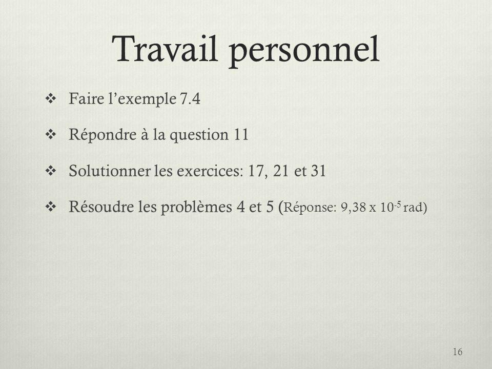 Travail personnel Faire l'exemple 7.4 Répondre à la question 11
