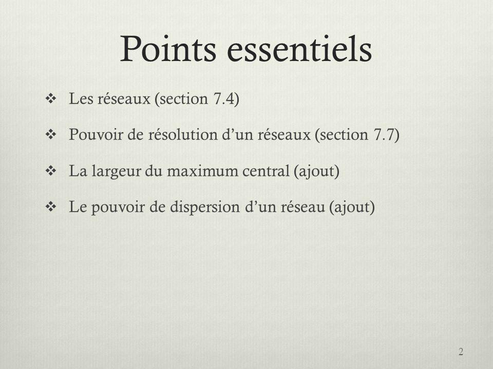 Points essentiels Les réseaux (section 7.4)