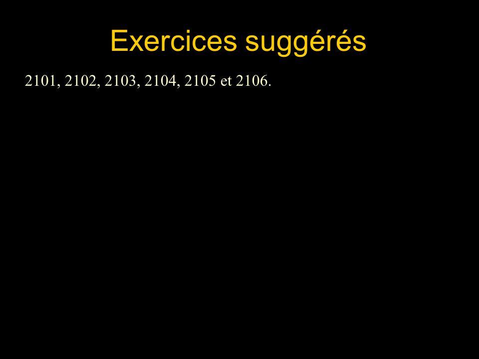 Exercices suggérés 2101, 2102, 2103, 2104, 2105 et 2106.