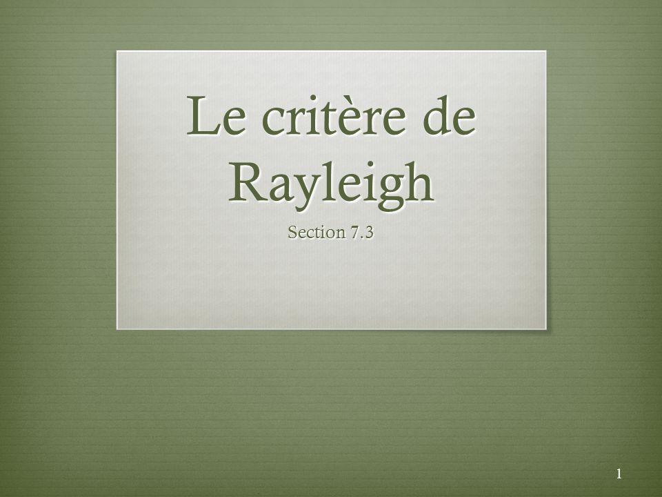Le critère de Rayleigh Section 7.3