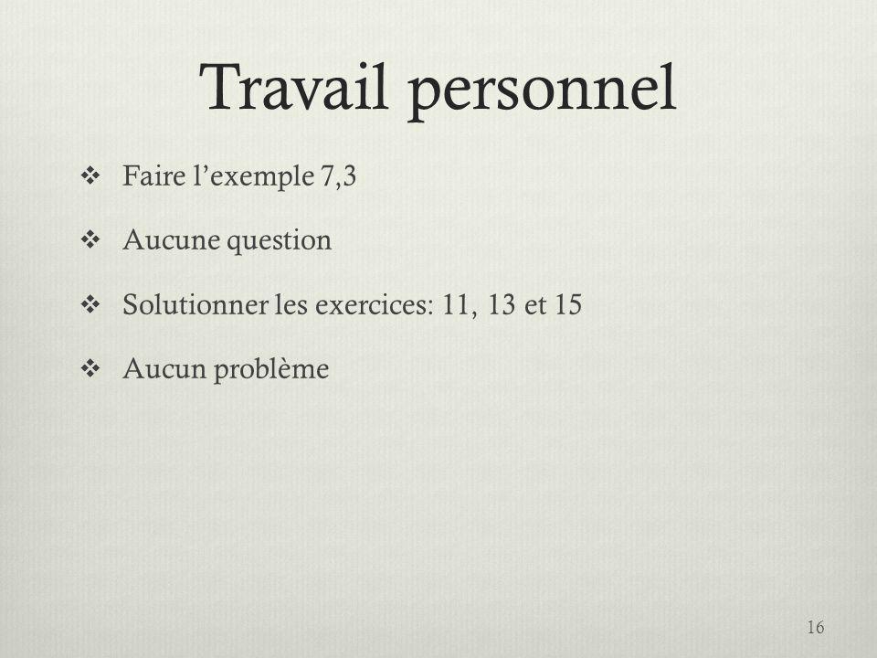 Travail personnel Faire l'exemple 7,3 Aucune question