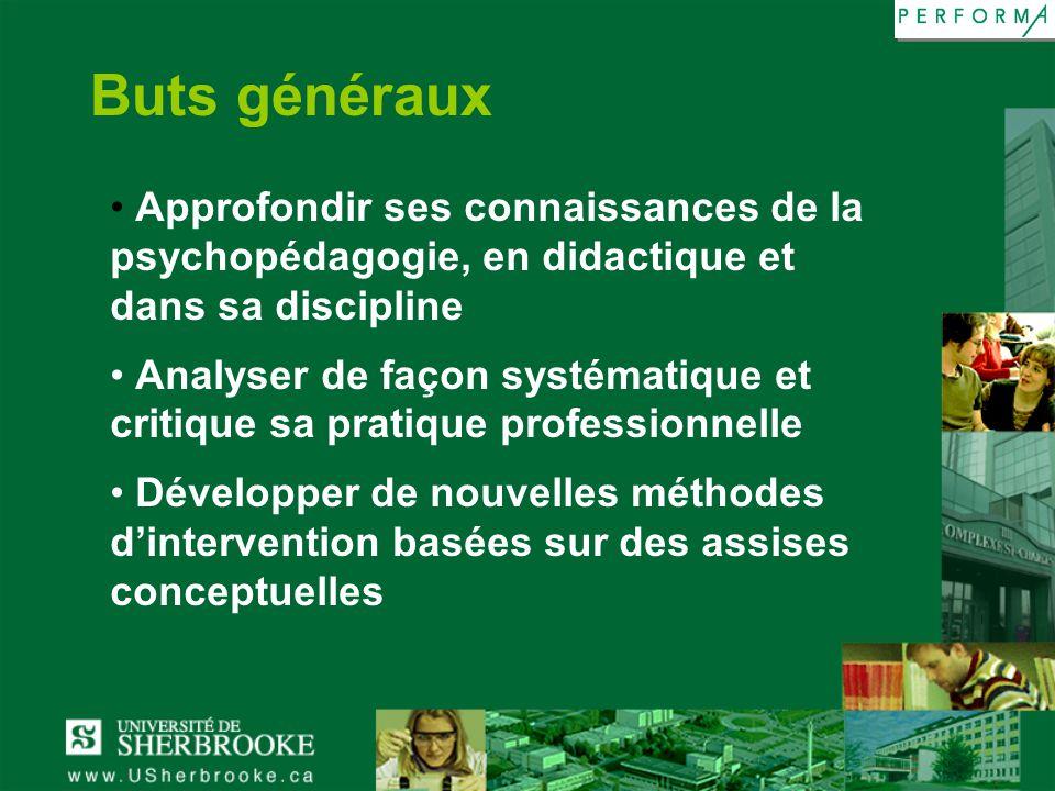 Buts généraux Approfondir ses connaissances de la psychopédagogie, en didactique et dans sa discipline.