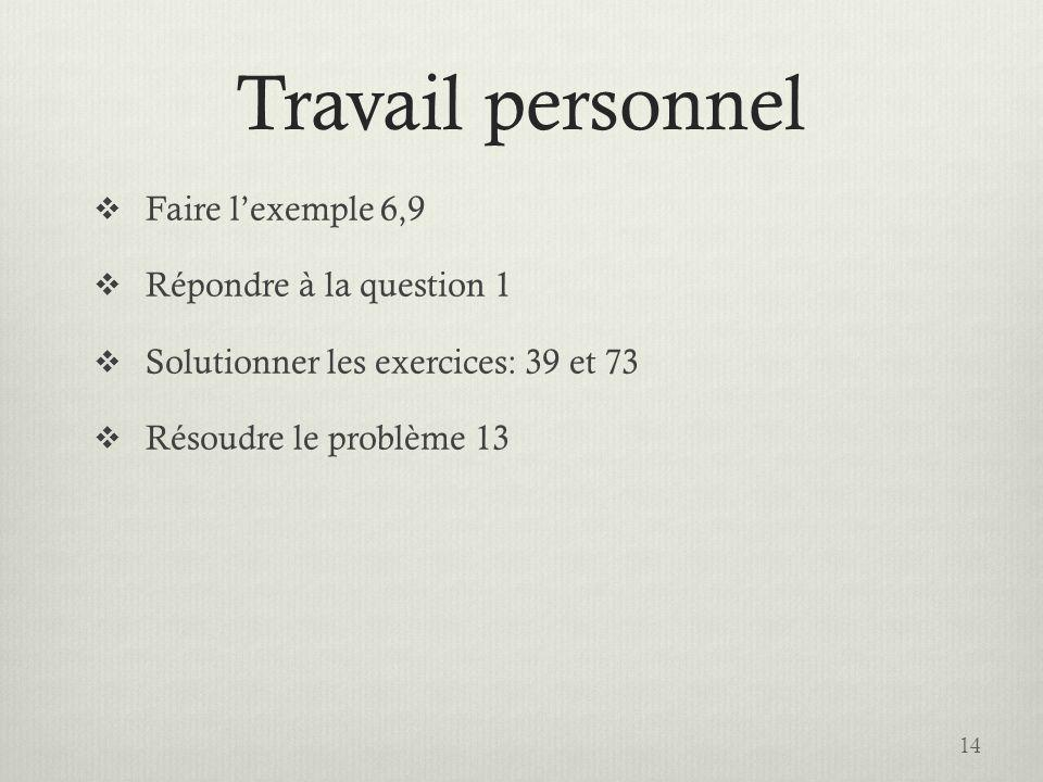 Travail personnel Faire l'exemple 6,9 Répondre à la question 1