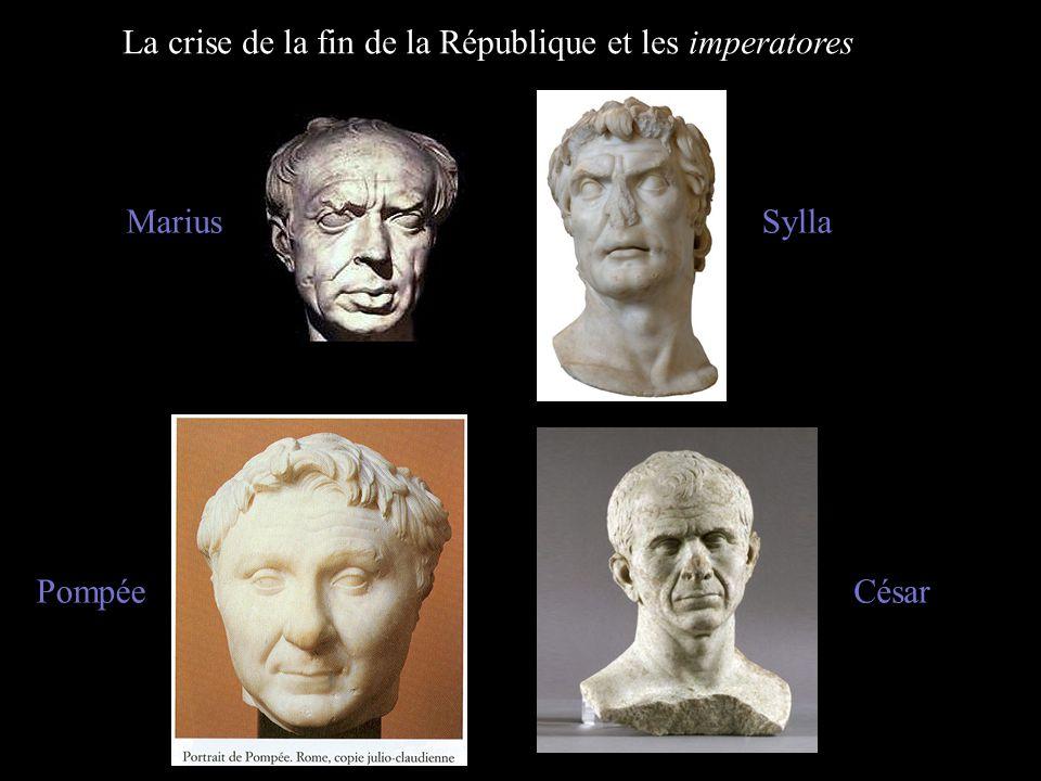 La crise de la fin de la République et les imperatores