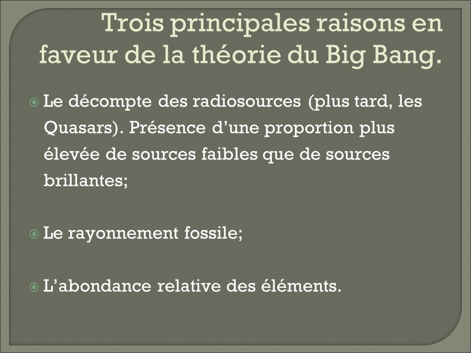 Trois principales raisons en faveur de la théorie du Big Bang.